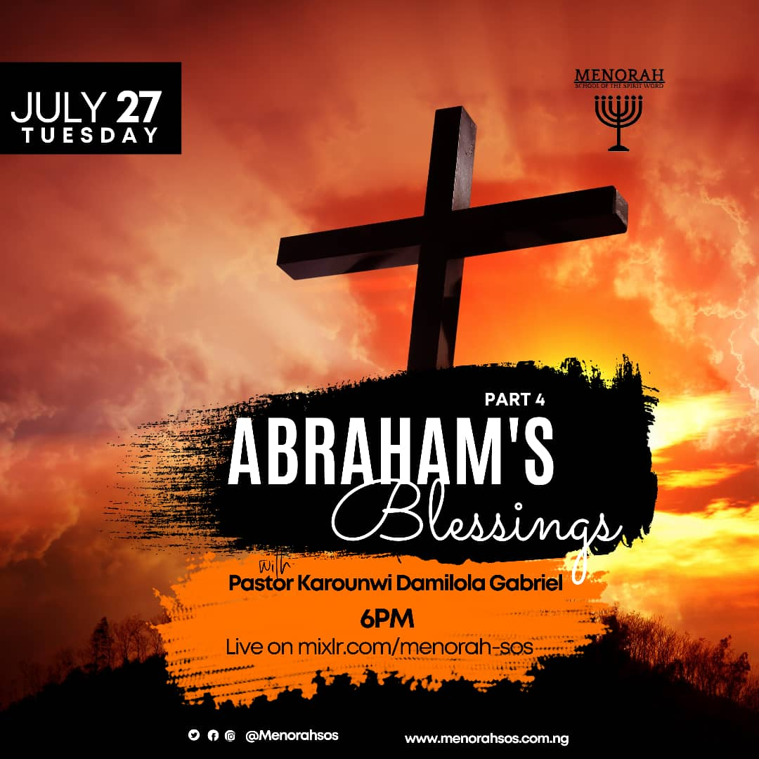 You are currently viewing Abraham's Blessings Part 4