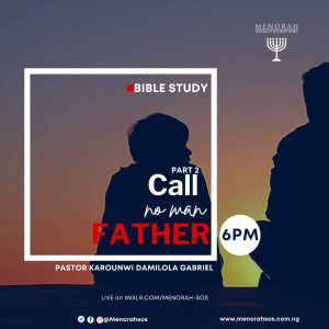 Read more about the article Call No Man Father (Part Two)