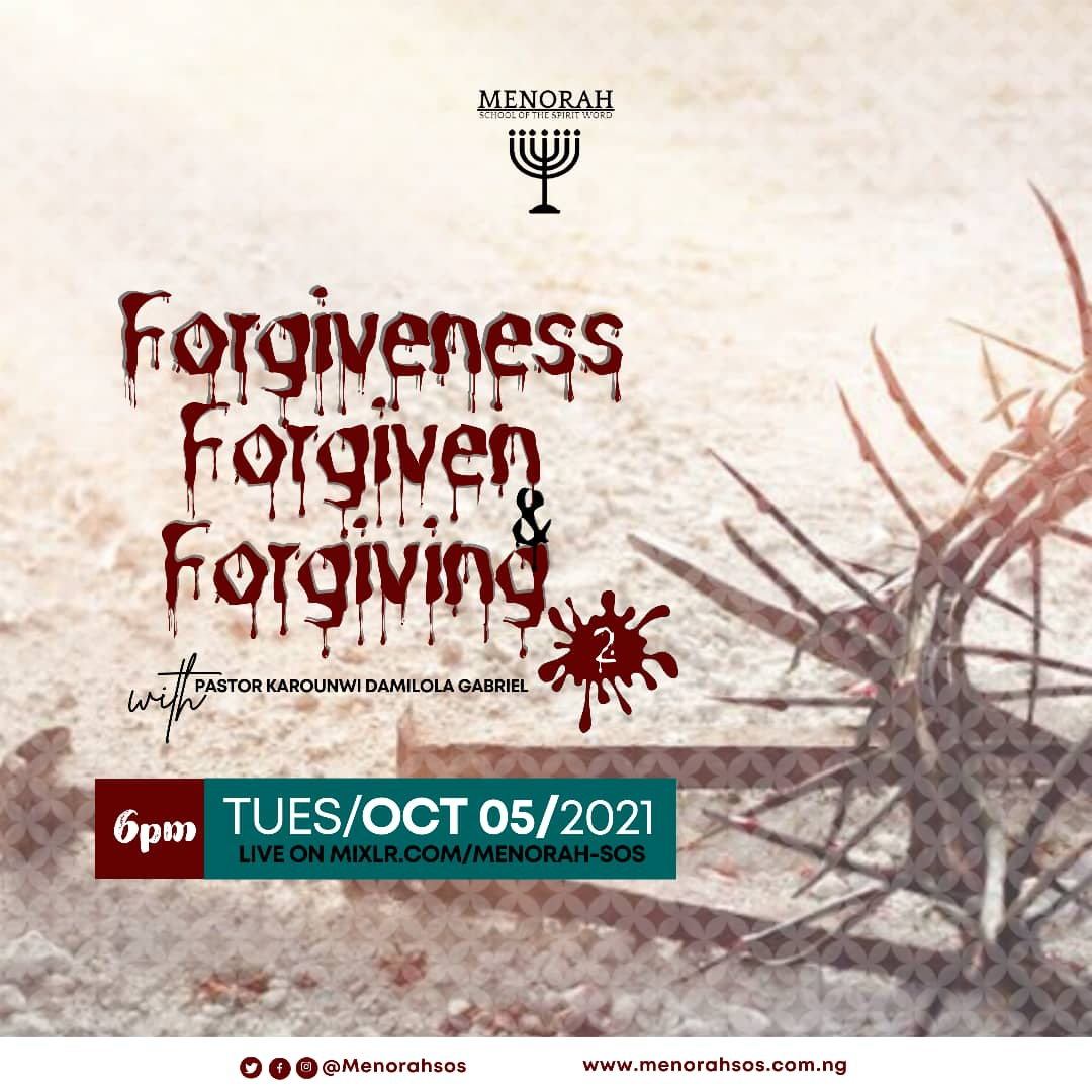 You are currently viewing FORGIVENESS, FORGIVEN AND FORGIVING 2